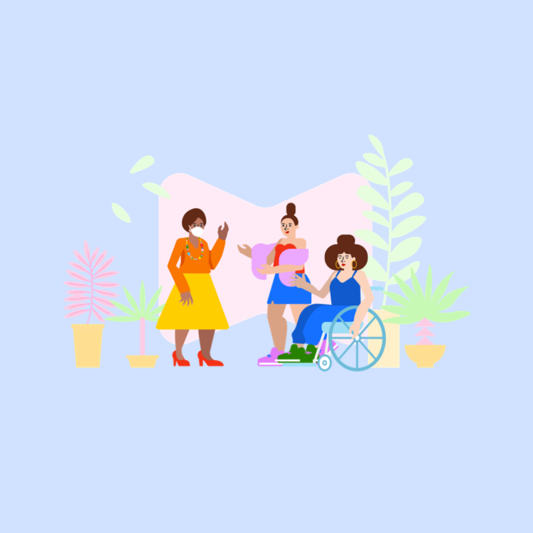 An illustration of three friends greeting each other, surrounded by indoor plants. A Black woman standing in an orange top, yellow a-line skirt, and red heels and wearing a face mask greets a standing friend with brown hair, a red bustier, pink shawl, and blue skirt, and a seated friend with brown hair and gold earrings wearing a blue matching top and pants outfit with green sneakers using a wheelchair.